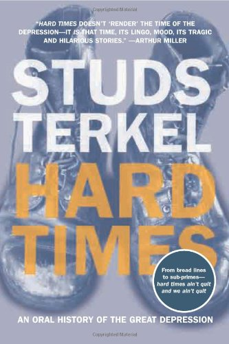 9781565846562: Hard Times: An Oral History of the Great Depression
