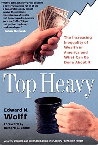 9781565846654: Top Heavy: The Increasing Inequality of Wealth in America and What Can Be Done About It