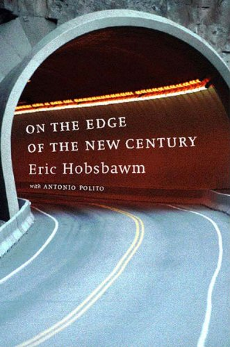 On the Edge of the New Century: E. J. Hobsbawm, Eric Hobsbawm, Antonio Polito, Allan Cameron