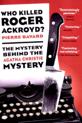 9781565846777: Who Killed Roger Ackroyd?: The Mystery Behind the Agatha Christie Mystery