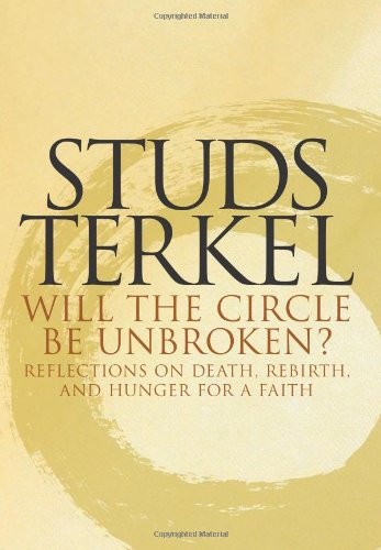 9781565846920: Will the Circle Be Unbroken? Reflections on Death, Rebirth, and Hunger for a Faith