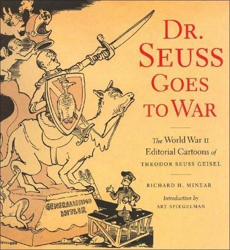 9781565847040: Dr. Seuss Goes to War: The World War II Editorial Cartoons of Theodor Seuss Geisel