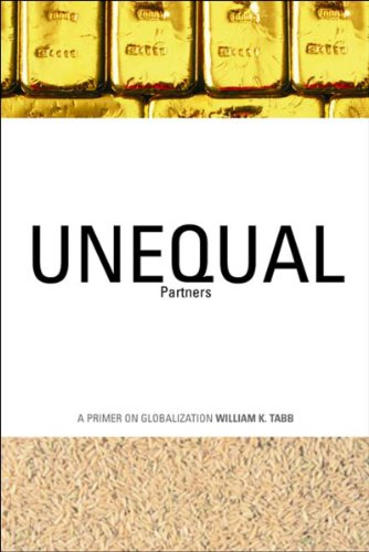 Unequal partners : a primer on globalization.: Tabb, William K.