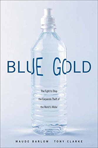 9781565847316: Blue Gold: The Fight to Stop the Corporate Theft of the World's Water