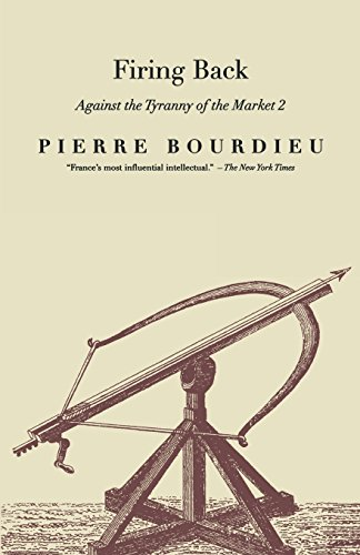 Firing Back: Against the Tyranny of the: Bourdieu, Pierre