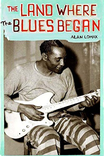 9781565847392: The Land Where the Blues Began