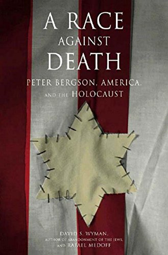 9781565847613: A Race Against Death: Peter Bergson, America, and the Holocaust