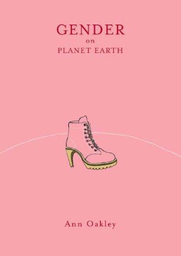 Gender on Planet Earth: Oakley, Ann