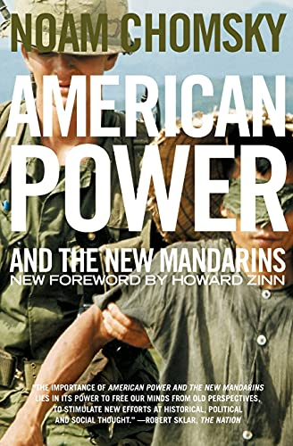 American Power and the New Mandarins: Correcting and Curing Bad Habits: Noam Chomsky