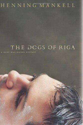 9781565847873: The Dogs of Riga: A Kurt Wallendar Mystery (KURT WALLANDER MYSTERY)