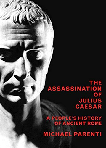 9781565847972: The Assassination of Julius Caesar: A People's History of Ancient Rome (New Press People's History)