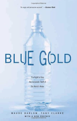 9781565848139: Blue Gold: The Fight to Stop the Corporate Theft of the World's Water