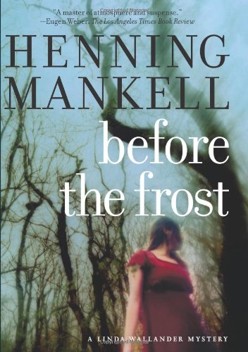 Before the Frost: A Linda Wallander Mystery *Signed 1st US*: MANKELL, Henning