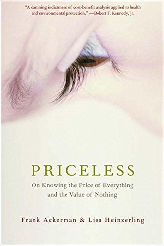 9781565848504: Priceless: On Knowing the Price of Everything and the Value of Nothing: Human Health, the Environment, and the Limits of the Market