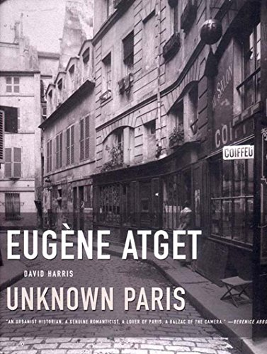 Eugene Atget: Unknown Paris (1565848543) by David Harris