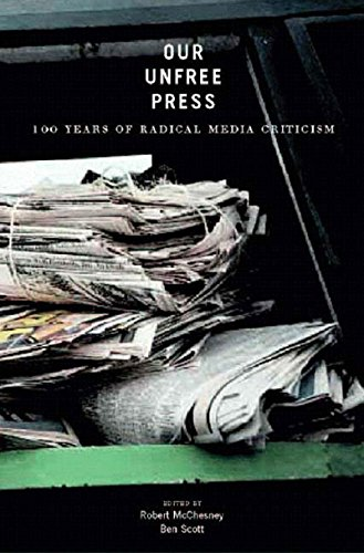 9781565848559: Our Unfree Press: 100 Years of Radical Media Criticism