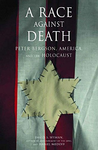 9781565848566: A Race Against Death: Peter Bergson, America, and the Holocaust