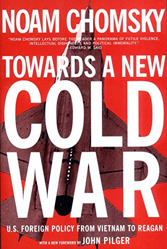 Towards a New Cold War: U.S. Foreign Policy from Vietnam to Reagan: Chomsky, Noam