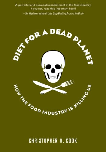 9781565848641: Diet For A Dead Planet: How The Food Industry Is Killing Us