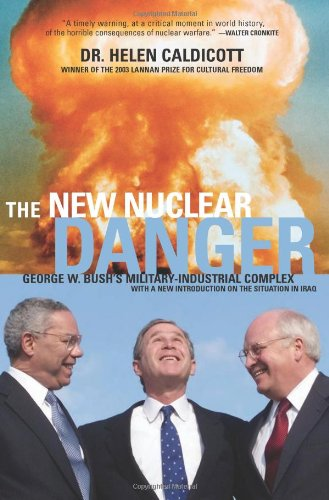 9781565848788: The New Nuclear Danger: George W. Bush's Military-Industrial Complex