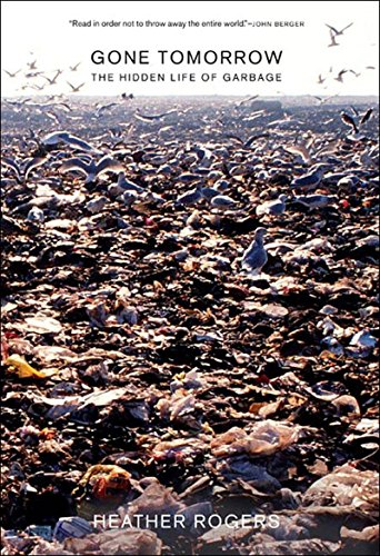 9781565848795: Gone Tomorrow: The Hidden Life Of Garbage