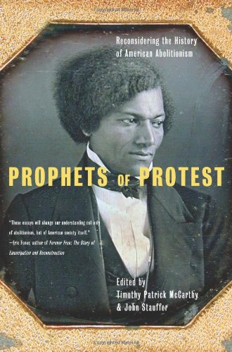 Prophets of Protest : Reconsidering the History of American Abolitionism