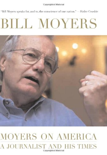 Moyers on America: A Journalist and His Times: Bill Moyers