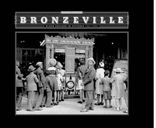 Bronzeville: Black Chicago in Pictures, 1941-1943: Stange, Maren
