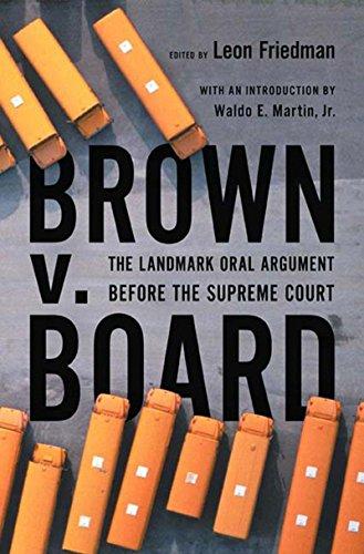 Brown V. Board: The Landmark Oral Argument: Leon Friedman
