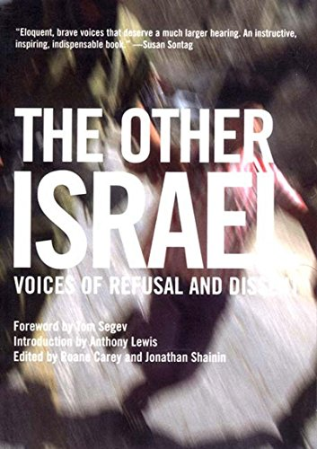 The Other Israel: Voices of Refusal and: Anthony Lewis; Tom