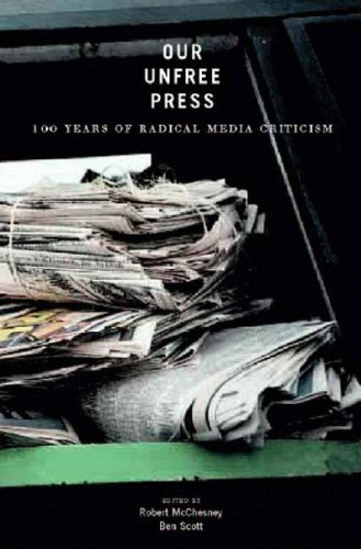 9781565849174: Our Unfree Press: 100 Years of Radical Media Criticism