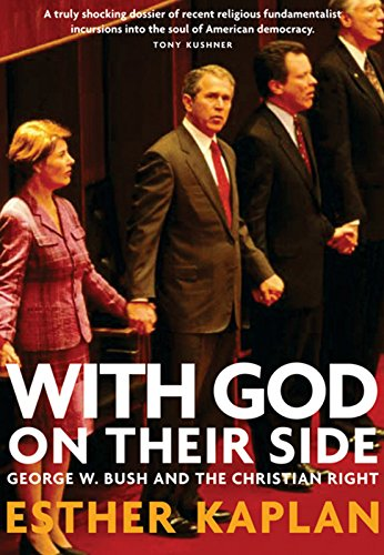 With God on Their Side: How Christian Fundamentalists Trampled Science, Policy, and Democracy in ...