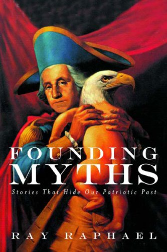 9781565849211: Founding Myths: Stories That Hide Our Patriotic Past