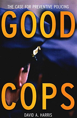 9781565849235: Good Cops: The Case For Preventive Policing