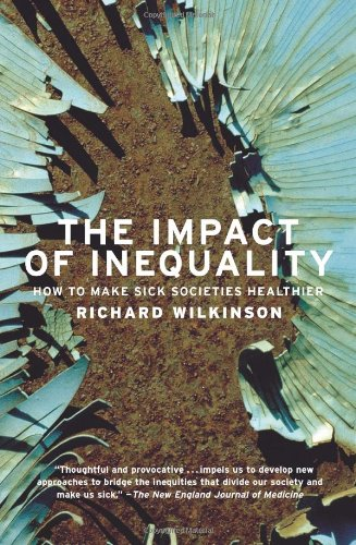 9781565849259: The Impact of Inequality: How to Make Sick Societies Healthier