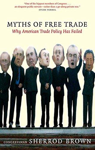 Myths of Free Trade : Why America: Sherrod Brown