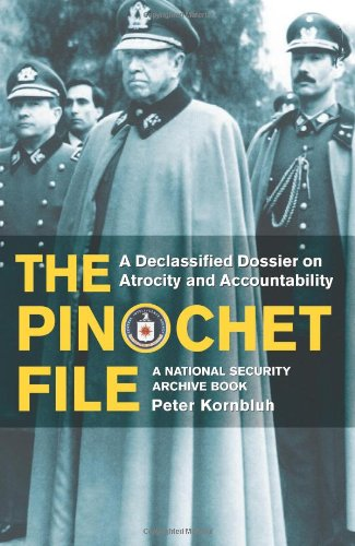 9781565849365: The Pinochet File: A Declassified Dossier on Atrocity and Accountability
