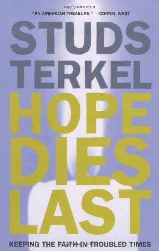 9781565849372: Hope Dies Last: Keeping the Faith In Troubled Times