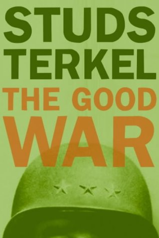 9781565849457: The Good War: An Oral History of World War II