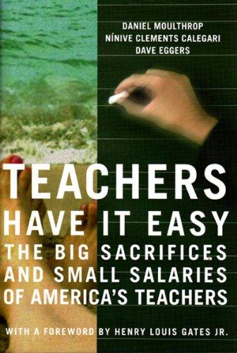 Teachers Have It Easy: The Big Sacrifices: Dave Eggers, Daniel