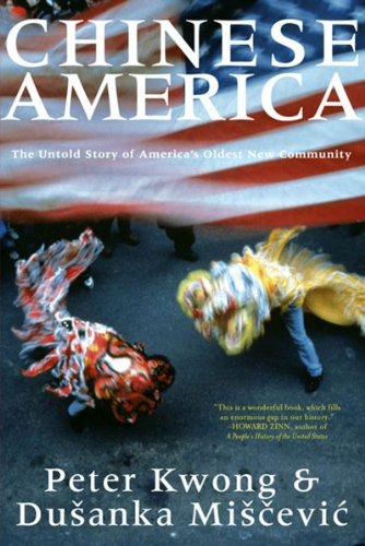 9781565849624: Chinese America: The Untold Story of America's Oldest New Community
