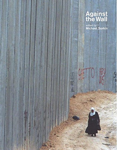 9781565849648: Against The Wall: Israel's Barrier to Peace