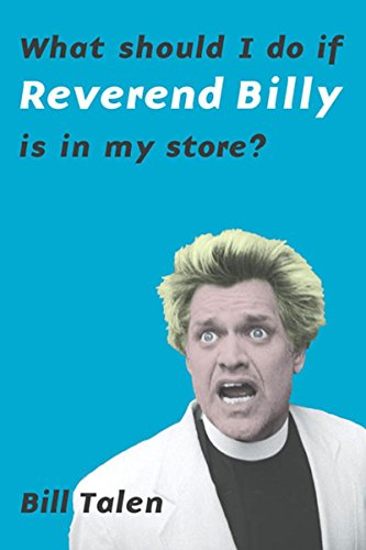 9781565849792: What Should I Do If Reverend Billy Is In My Store?