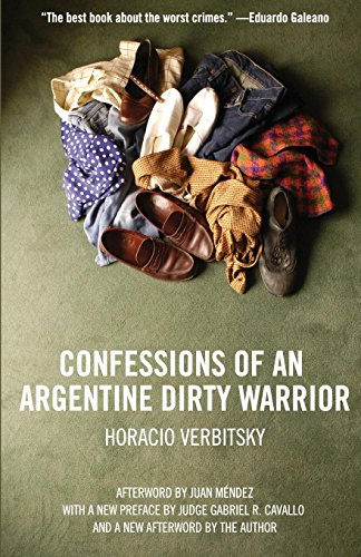 Confessions Of An Argentine Dirty Warrior: A: Verbitsky, Horacio