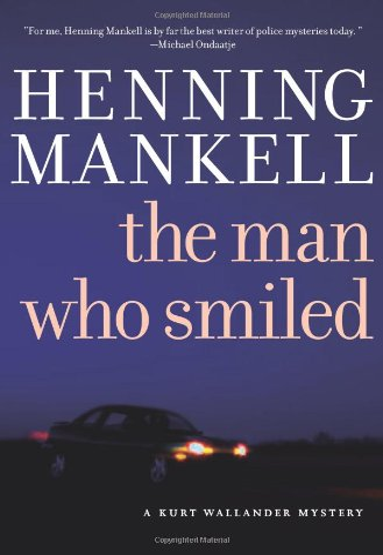 9781565849938: The Man Who Smiled: A Kurt Wallander Mystery (Kurt Wallander Mysteries (Hardcover))