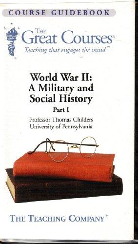 World War II : A Military and Social History (3 Volumes Set): Thomas Childers, Professor