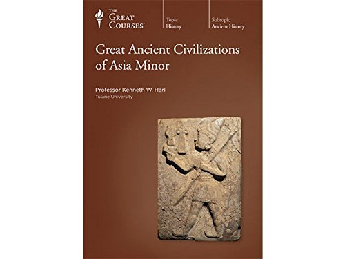 The Great Courses: Great Ancient Civilizations of: Professor Kenneth W.