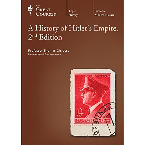 A History of Hitler's Empire, 2nd Edition: The Teaching Company