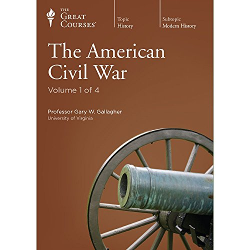 The American Civil War: Gary W Gallagher, Professor