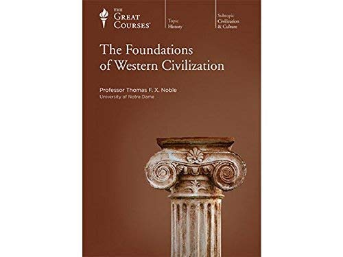 The Foundations of Western Civilization (The Great: University of Notre